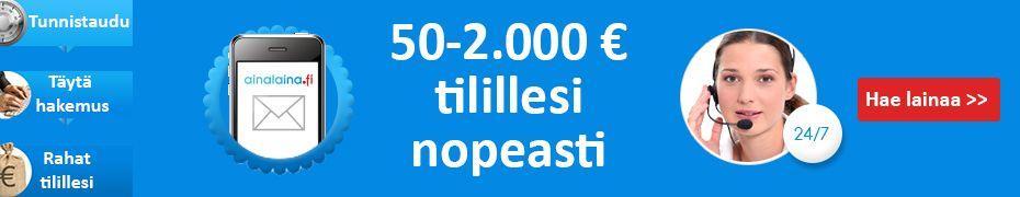 Ainalaina tarjoaa jopa 50 - 2000 € lainaa pikanopeudella ja supernopealla hakemuksella tilille