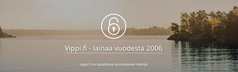 Vippi on luotettava vaihtoehto ja lainannut suomalaisille jo vuodesta 2006.