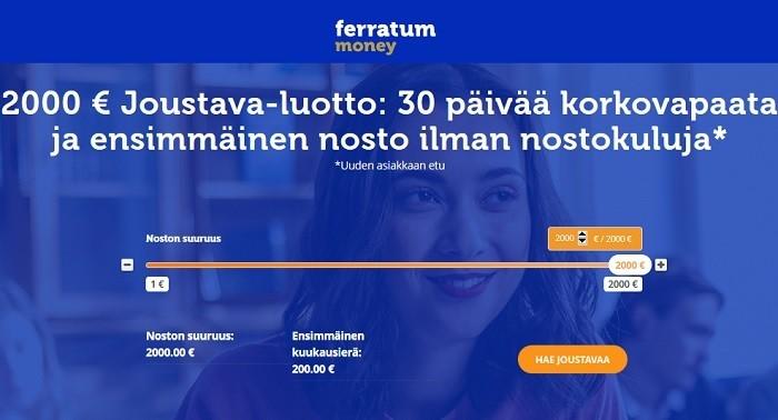 Ferratum on uusille asiakkaille kuluton ja koroton 30 vuorokauden ajan, joka kannattaa pitää mielessä - lainatessasi siis vaikka 700 euroa maksat takaisin samat 700€